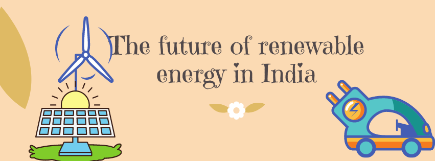 The future of renewable energy in India
