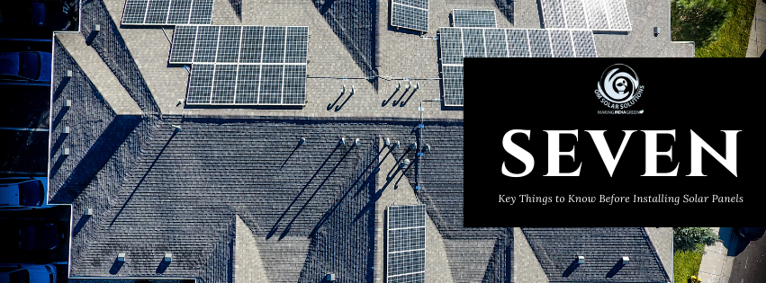 Seven Key Things to Know Before Installing Solar Panels