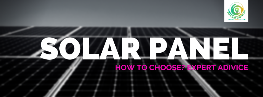Expert Advice on Selection of the right Solar Panels